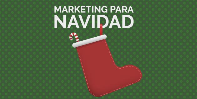 Marketing digital para Navidad los 5 mejores consejos.