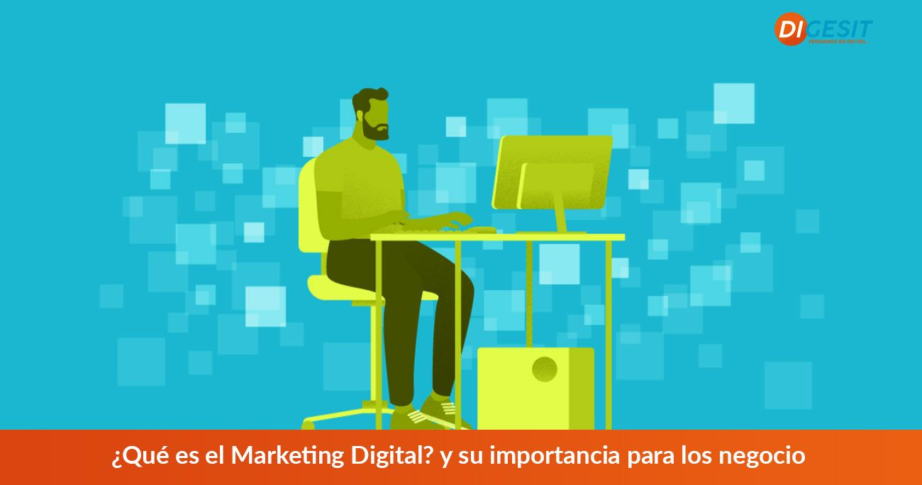 que es el marketing digital y porque es importante para tu negocio