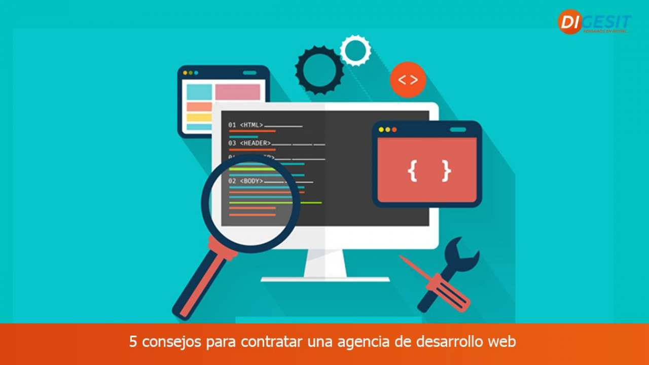 5 consejos para contratar una agencia de desarrollo web