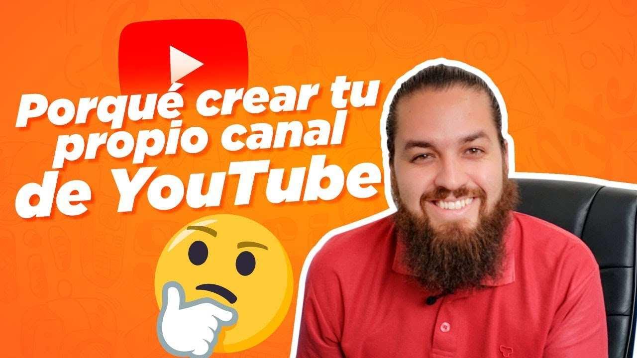 Crear un canal en YouTube para tu empresa - 7 Razones
