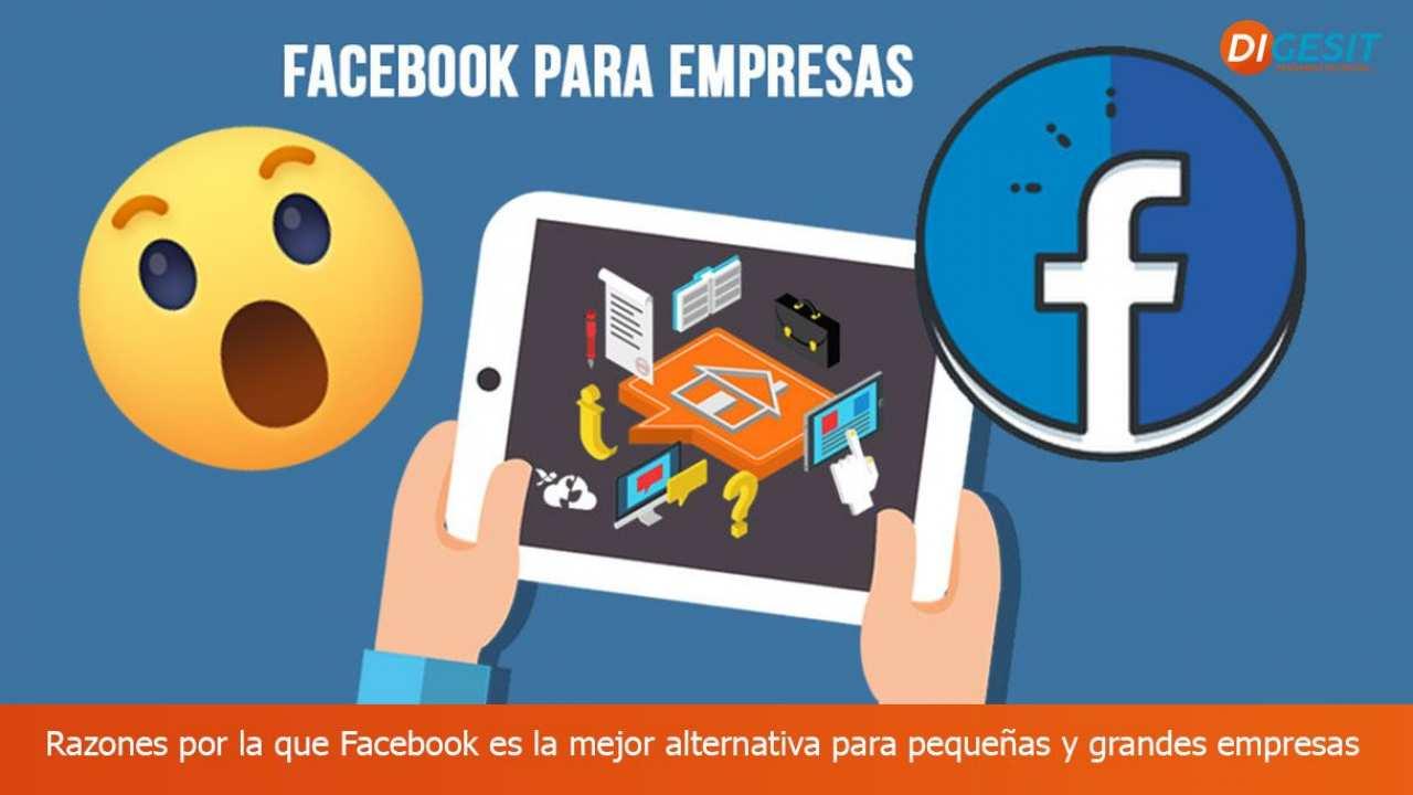 Razones por la que Facebook es la mejor alternativa para pequeñas y grandes empresas